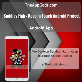 Buddies Hub – Keep in Touch Android Project