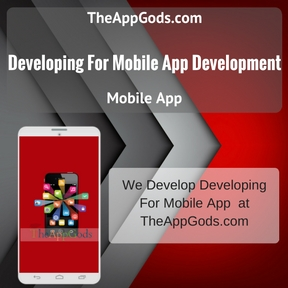 Developing For Mobile App Development