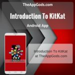 Introduction To KitKat