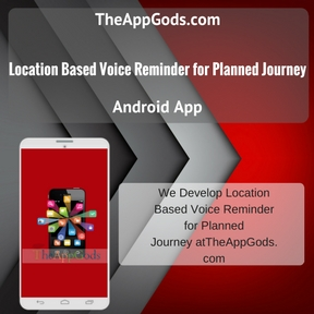 Location Based Voice Reminder for Planned Journey